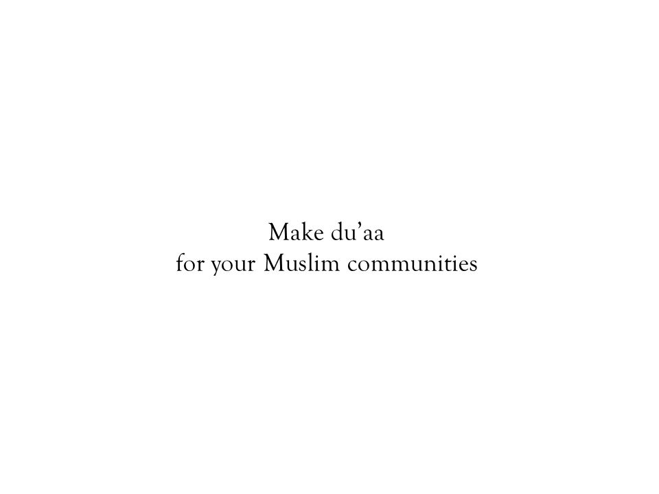 Make du'aa for your Muslim communities