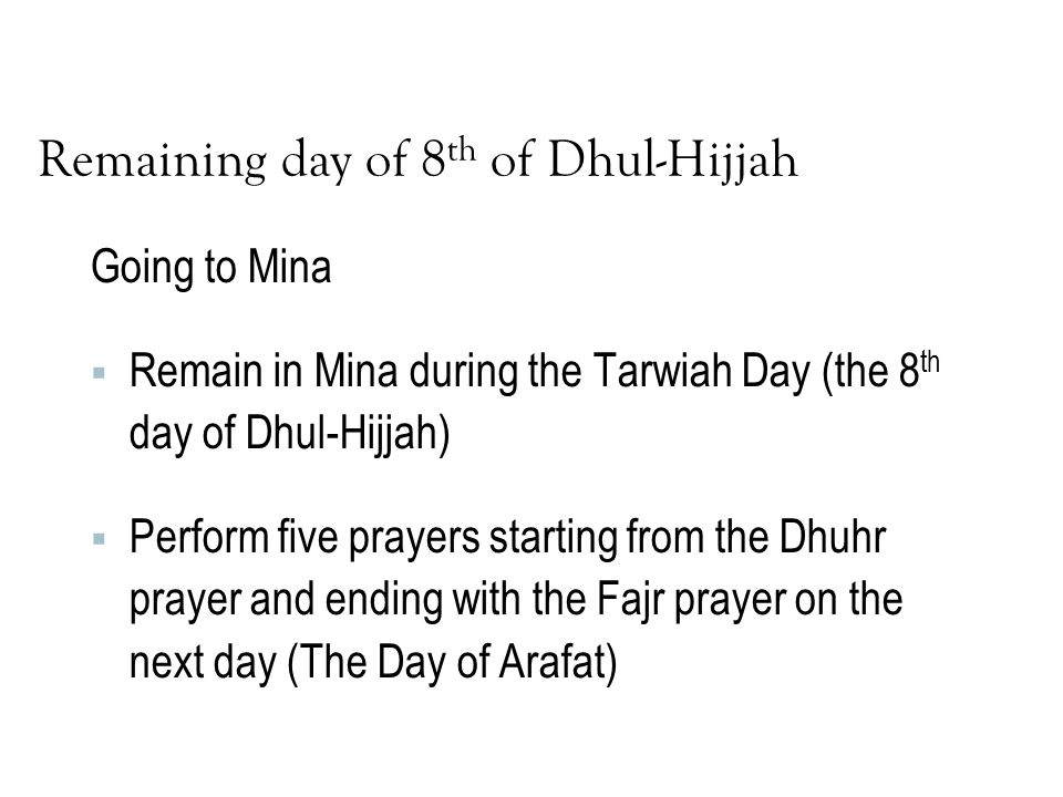 Remaining day of 8th of Dhul-Hijjah