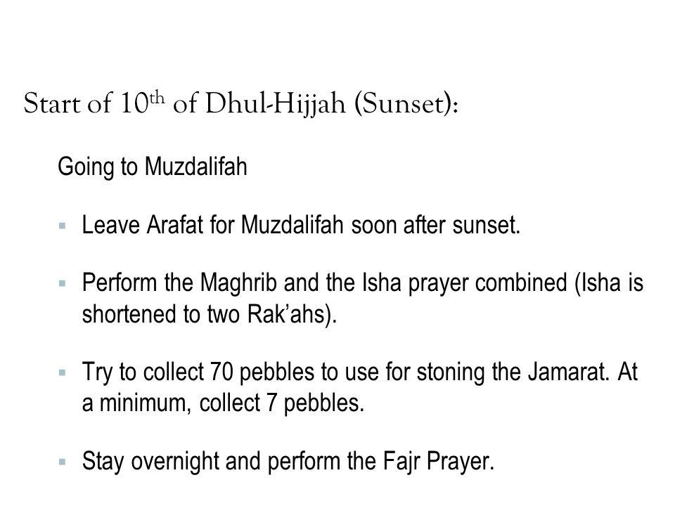 Start of 10th of Dhul-Hijjah (Sunset):