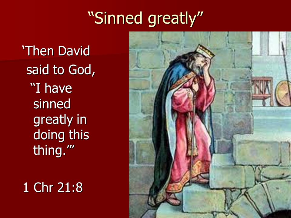Sinned greatly 'Then David said to God,
