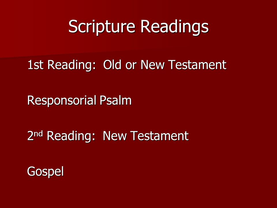Scripture Readings 1st Reading: Old or New Testament