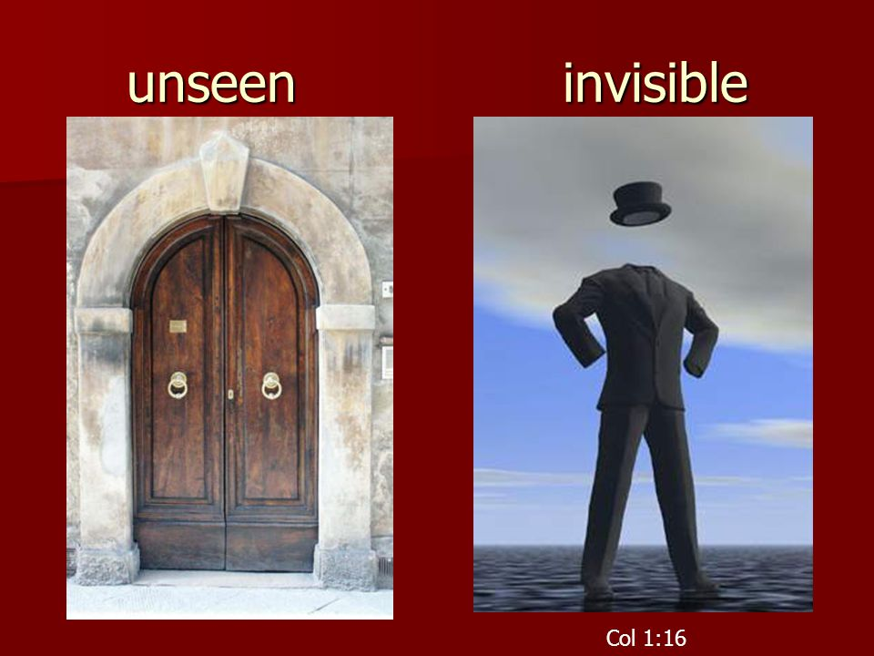 unseen invisible Col 1:16