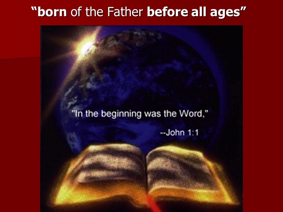 born of the Father before all ages