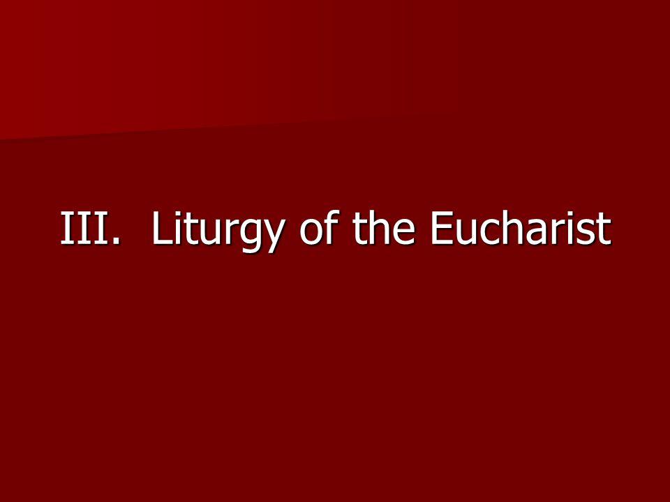 III. Liturgy of the Eucharist