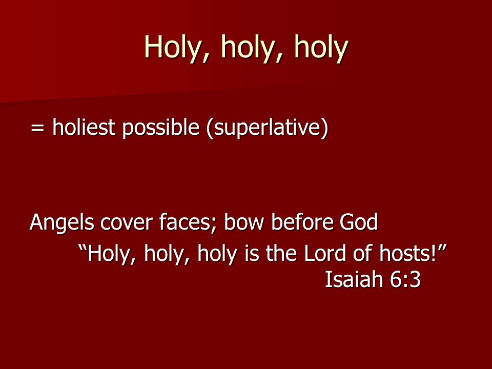 Holy, holy, holy = holiest possible (superlative)
