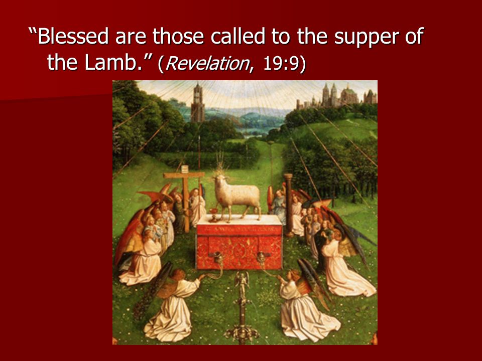 Blessed are those called to the supper of the Lamb
