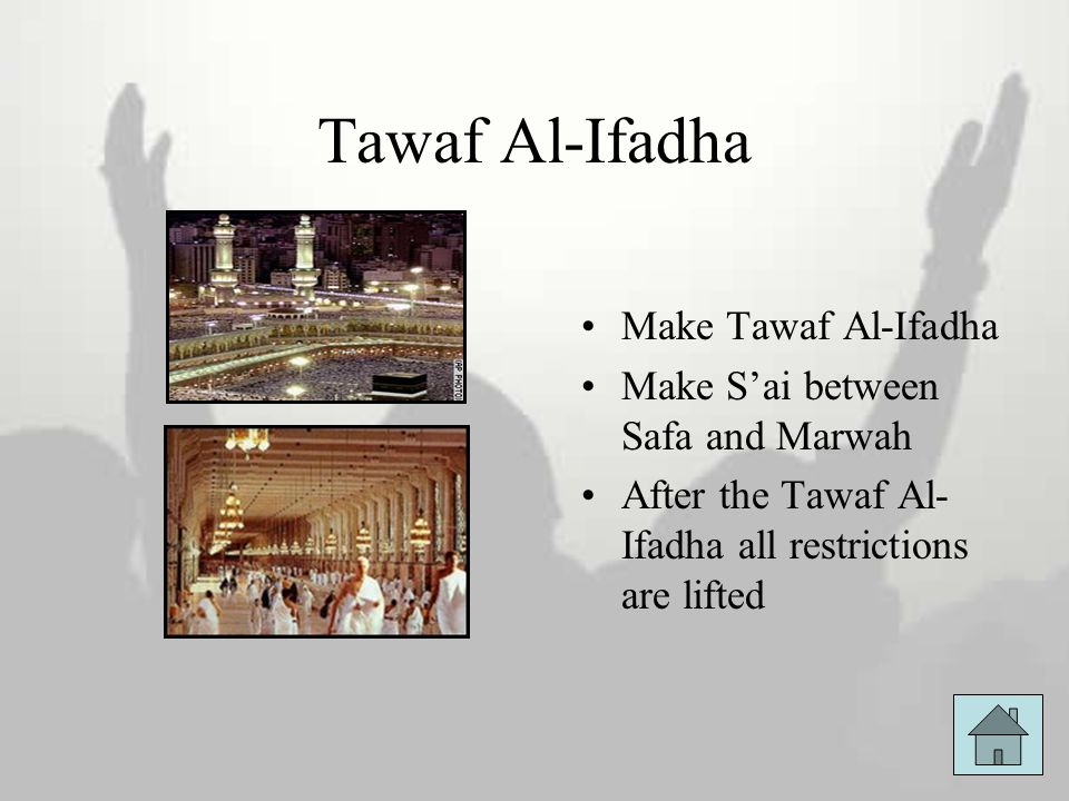 Tawaf Al-Ifadha Make Tawaf Al-Ifadha Make S'ai between Safa and Marwah