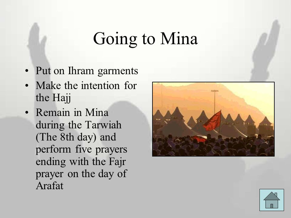Going to Mina Put on Ihram garments Make the intention for the Hajj