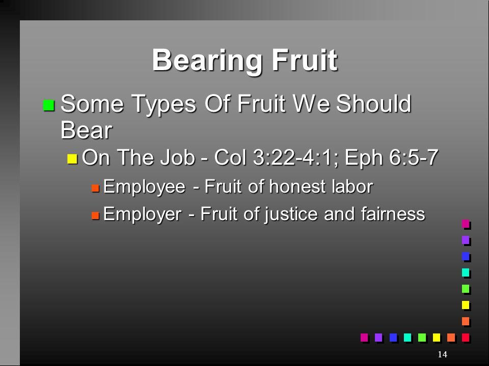 Bearing Fruit Some Types Of Fruit We Should Bear