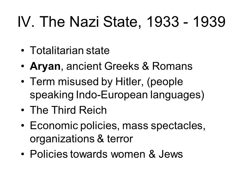 IV. The Nazi State, 1933 - 1939 Totalitarian state