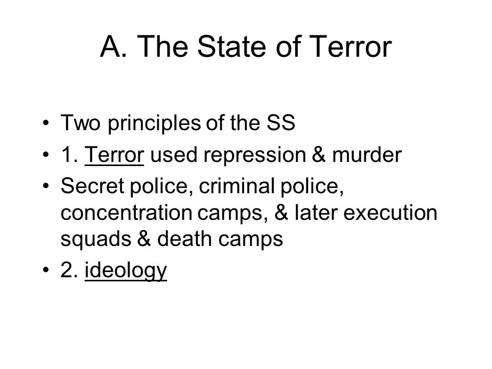 A. The State of Terror Two principles of the SS