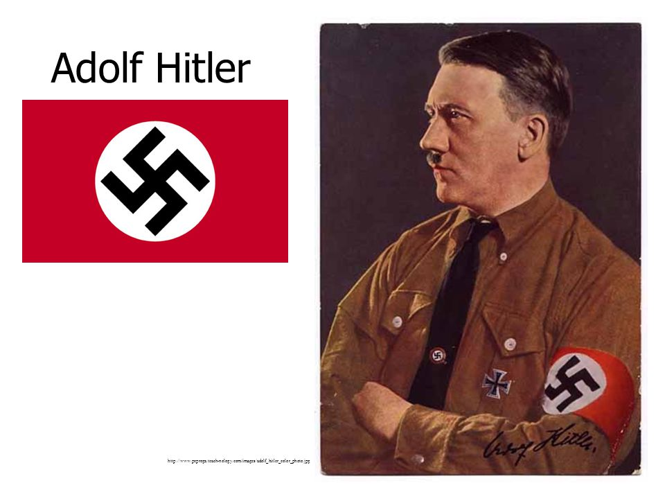 Adolf Hitler http://www.pcprogz.teach-nology.com/images/adolf_hitler_color_photo.jpg
