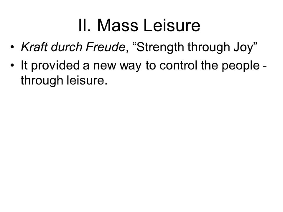 II. Mass Leisure Kraft durch Freude, Strength through Joy