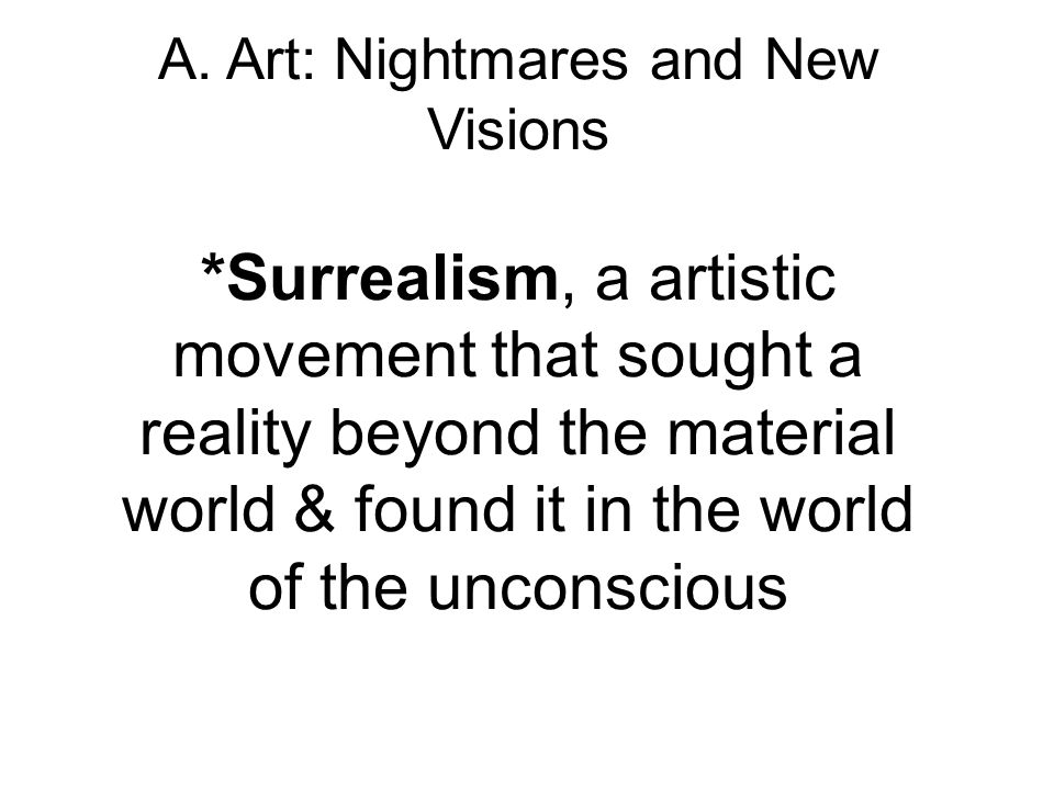 A. Art: Nightmares and New Visions