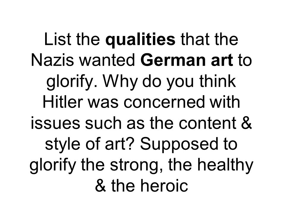 List the qualities that the Nazis wanted German art to glorify
