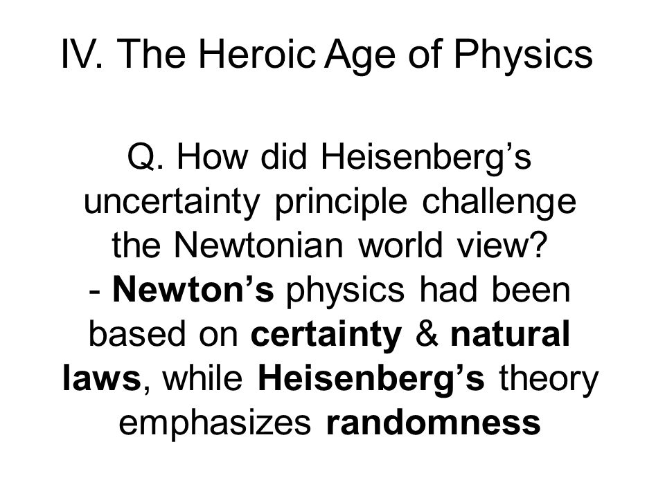 IV. The Heroic Age of Physics