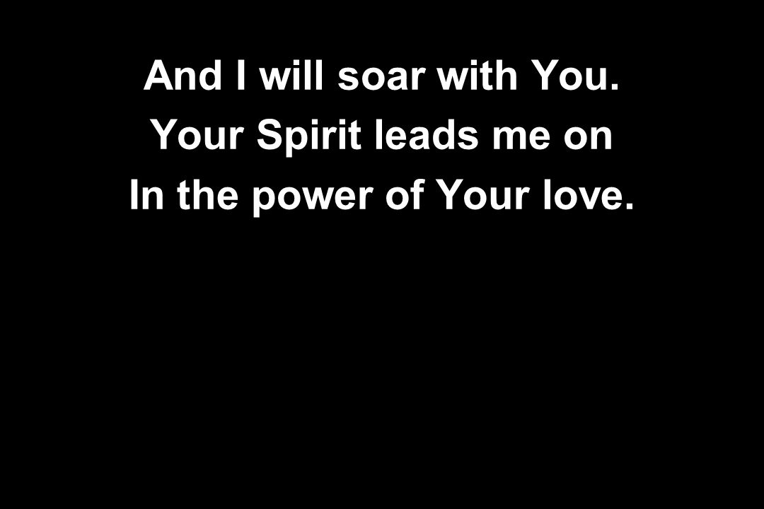 In the power of Your love.