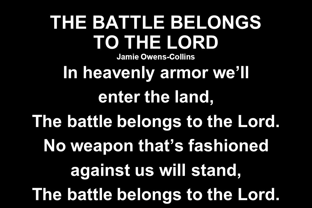 THE BATTLE BELONGS TO THE LORD Jamie Owens-Collins