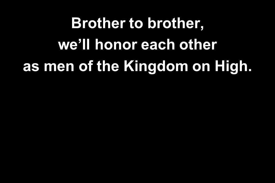 as men of the Kingdom on High.