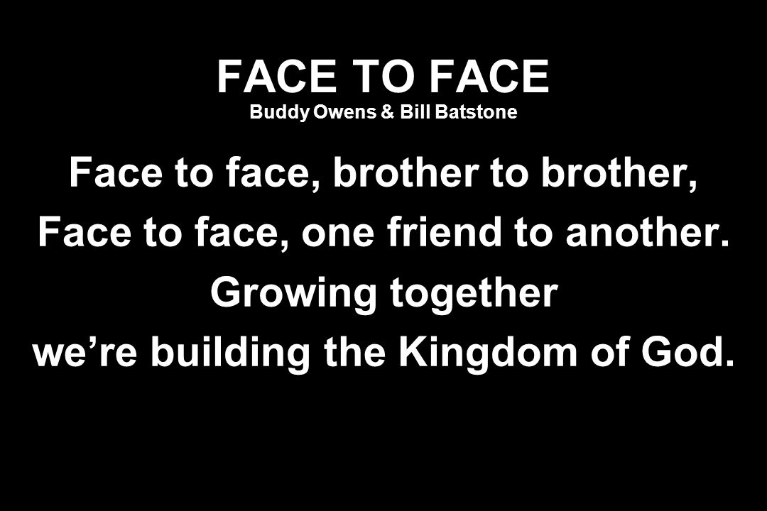 FACE TO FACE Buddy Owens & Bill Batstone
