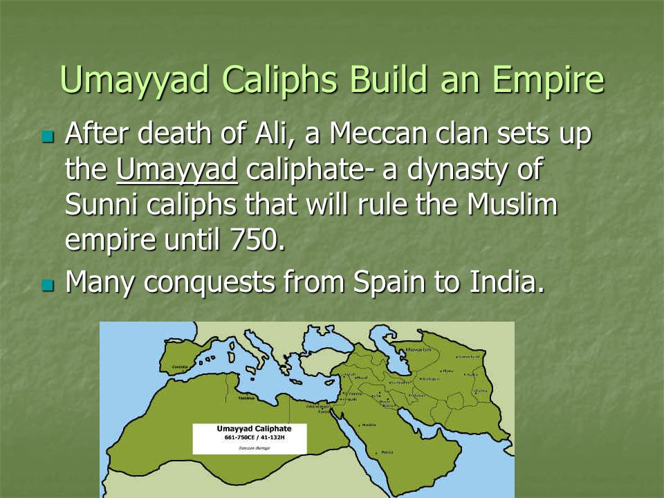 Umayyad Caliphs Build an Empire