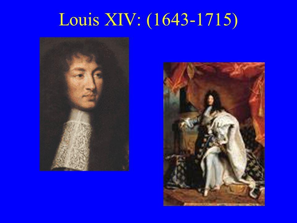 Louis XIV: (1643-1715)