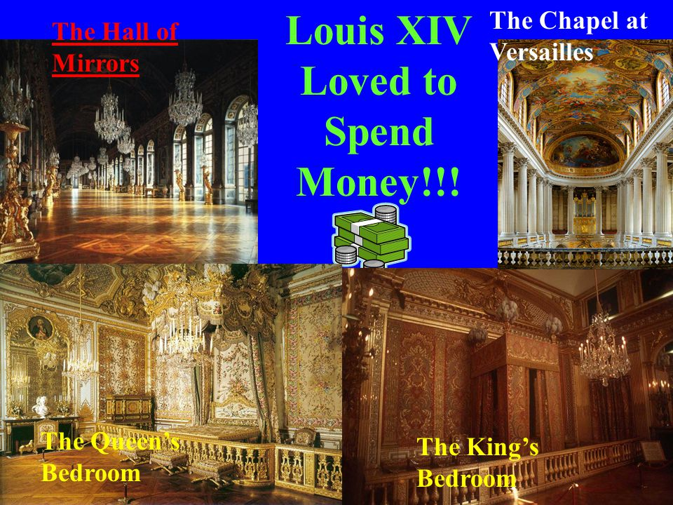 Louis XIV Loved to Spend Money!!!