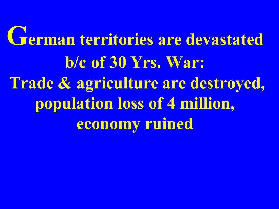 German territories are devastated b/c of 30 Yrs