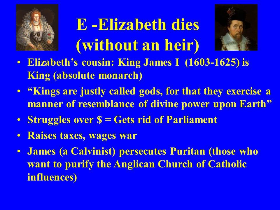 E -Elizabeth dies (without an heir)