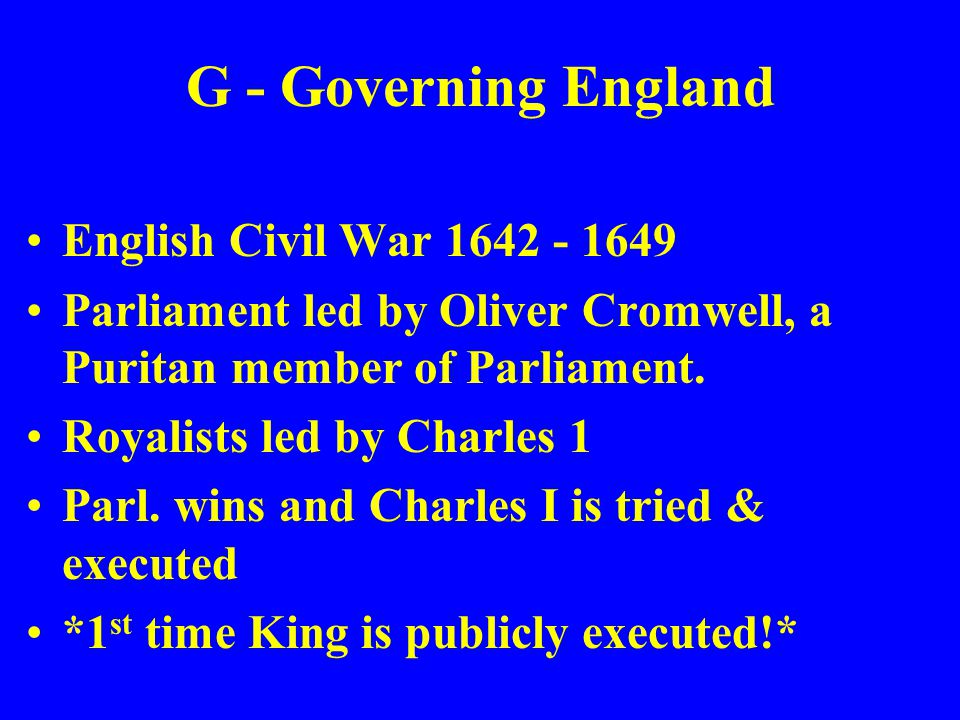 G - Governing England English Civil War 1642 - 1649