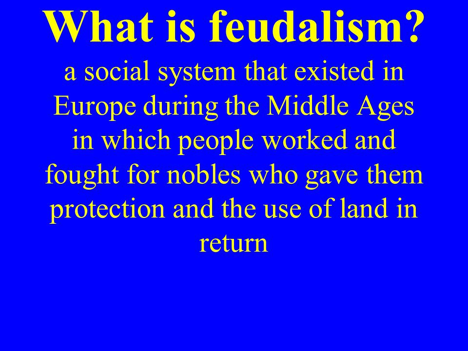 What is feudalism.
