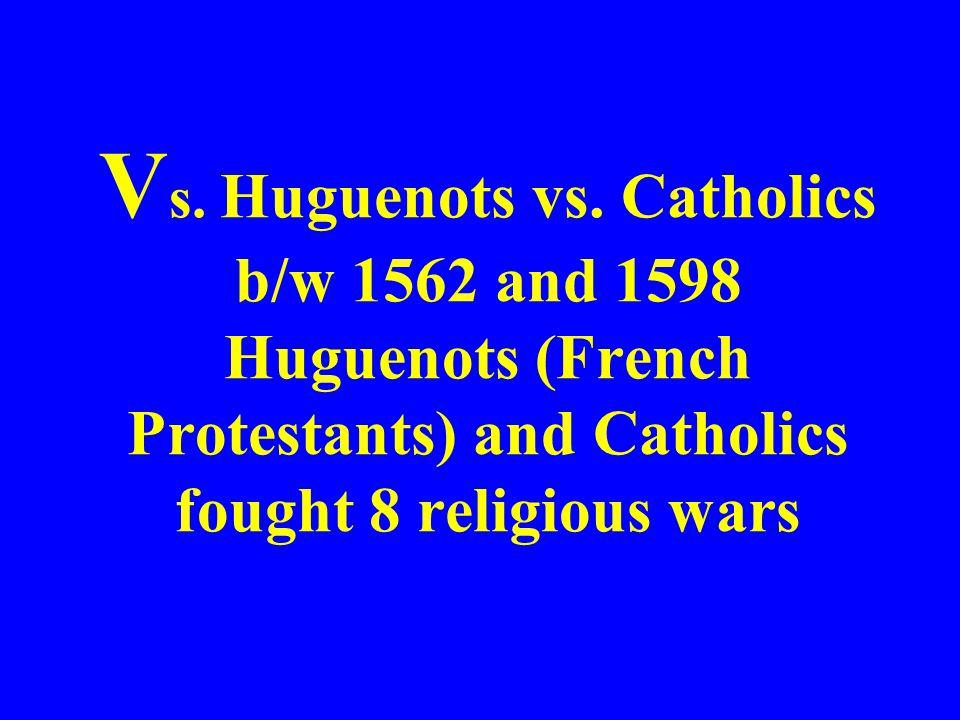 Vs. Huguenots vs.