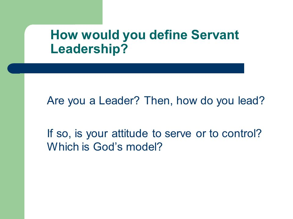 How would you define Servant Leadership