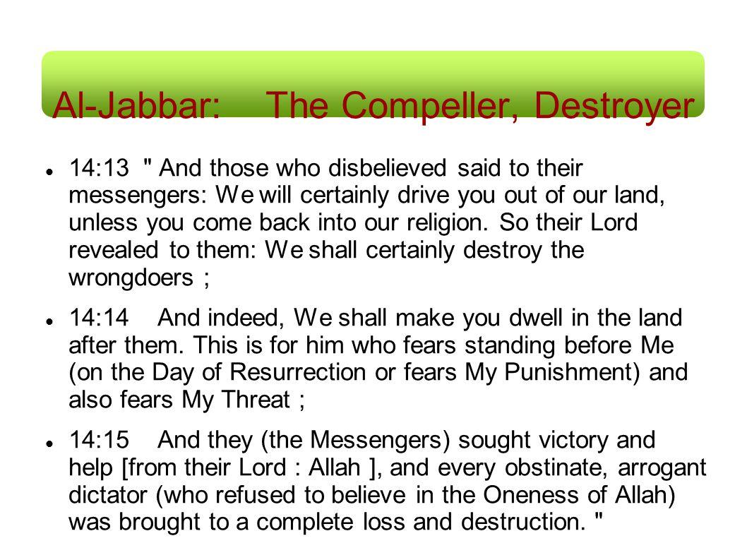 Al-Jabbar: The Compeller, Destroyer