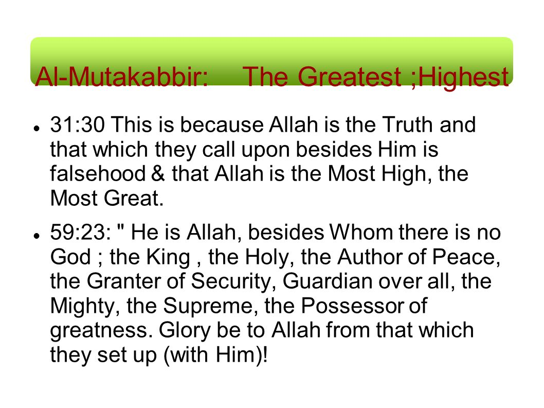 Al-Mutakabbir: The Greatest ;Highest