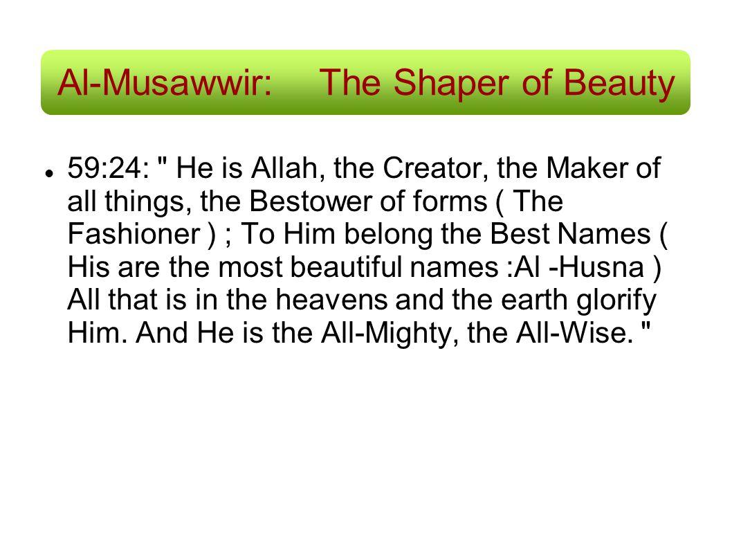 Al-Musawwir: The Shaper of Beauty