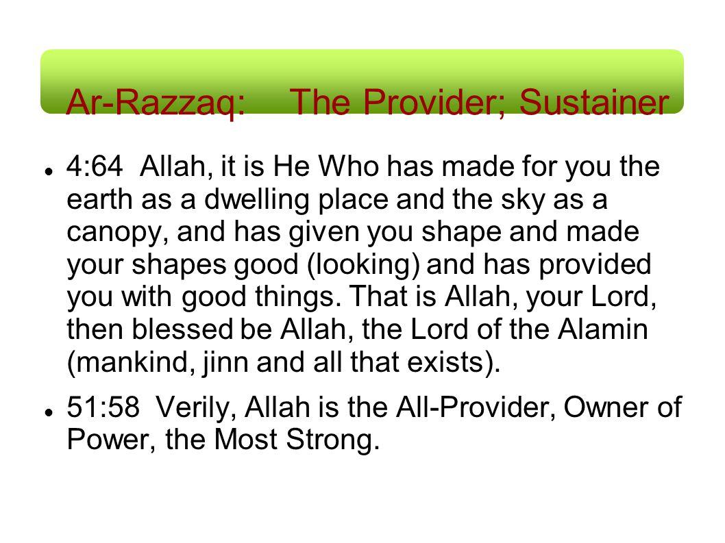 Ar-Razzaq: The Provider; Sustainer