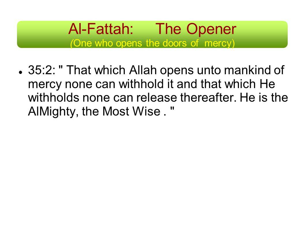 Al-Fattah: The Opener (One who opens the doors of mercy)