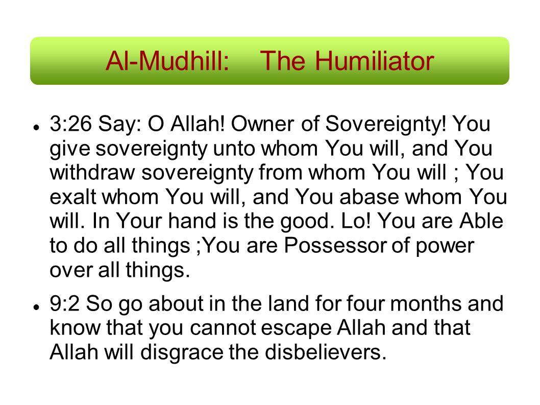 Al-Mudhill: The Humiliator