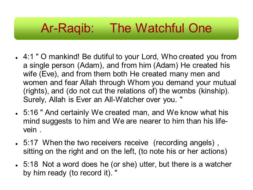 Ar-Raqib: The Watchful One