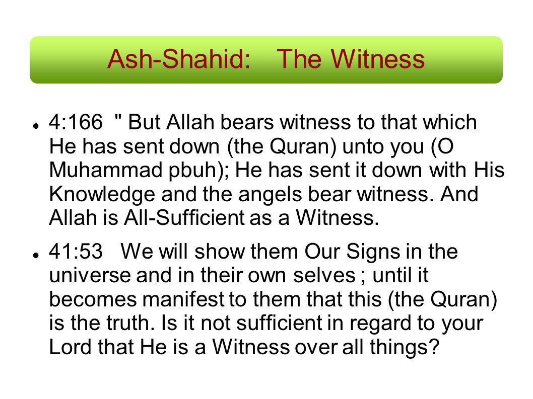 Ash-Shahid: The Witness