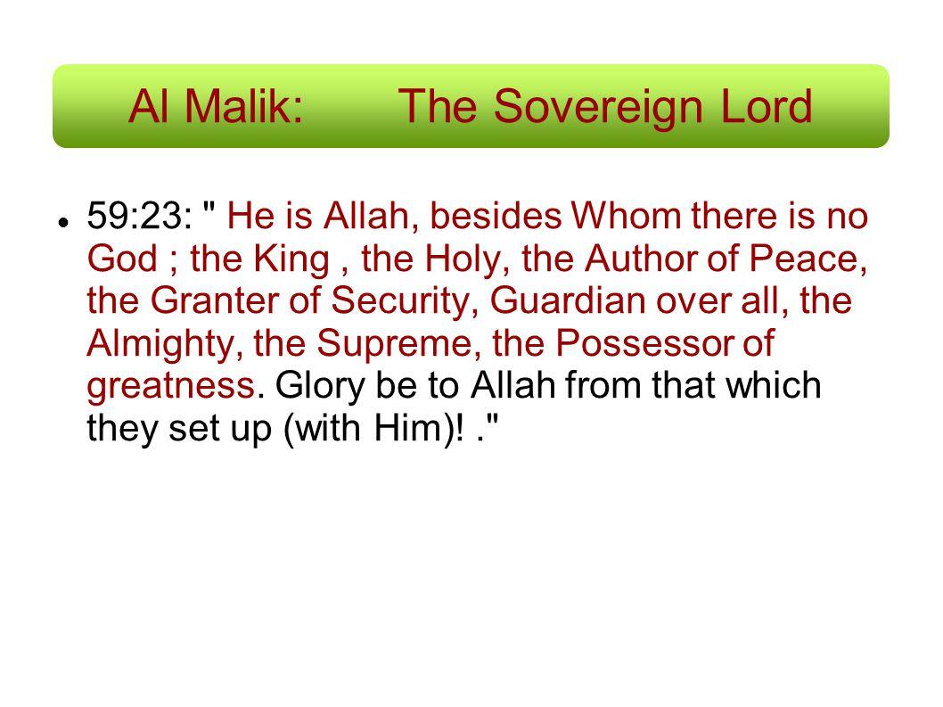 Al Malik: The Sovereign Lord