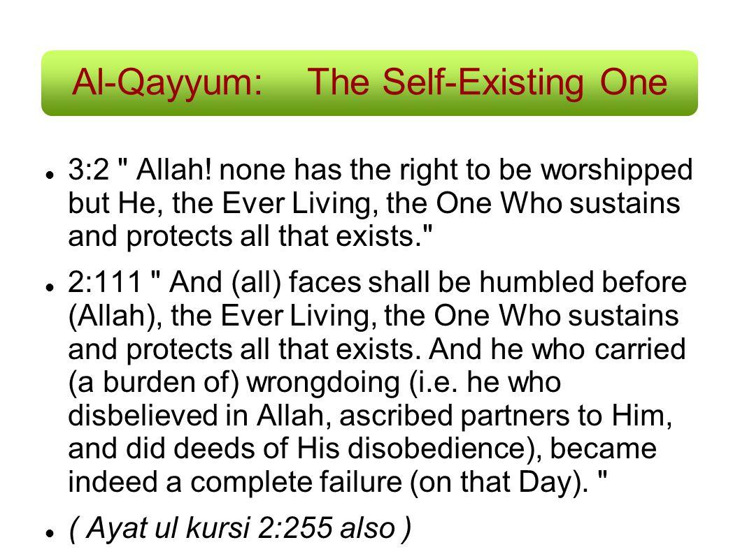 Al-Qayyum: The Self-Existing One