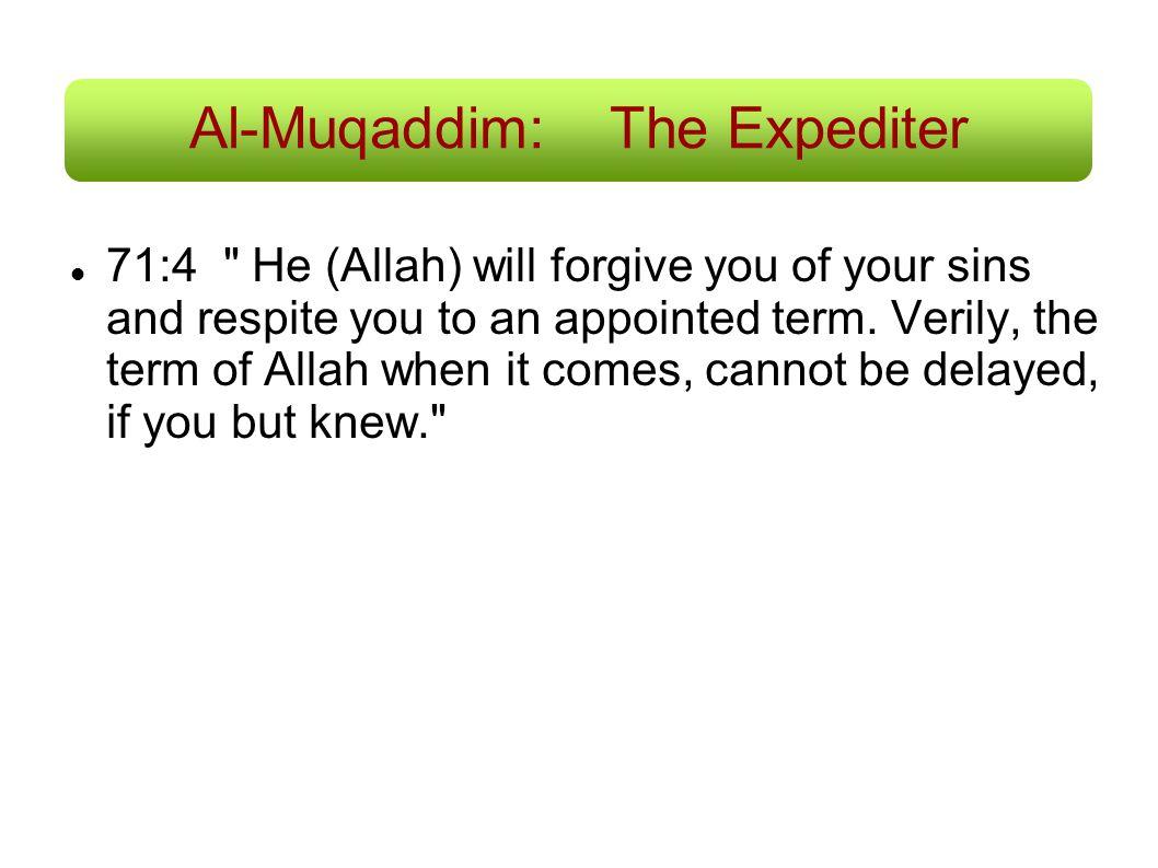 Al-Muqaddim: The Expediter