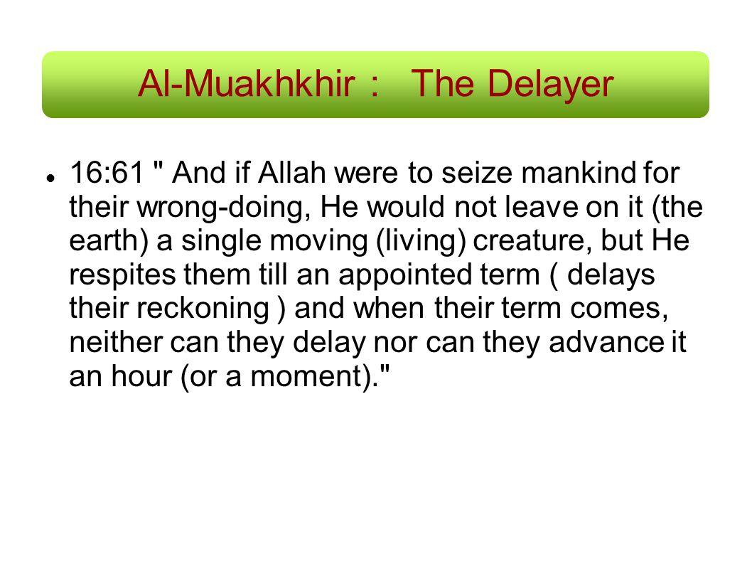 Al-Muakhkhir : The Delayer