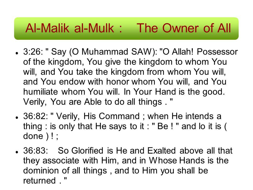 Al-Malik al-Mulk : The Owner of All