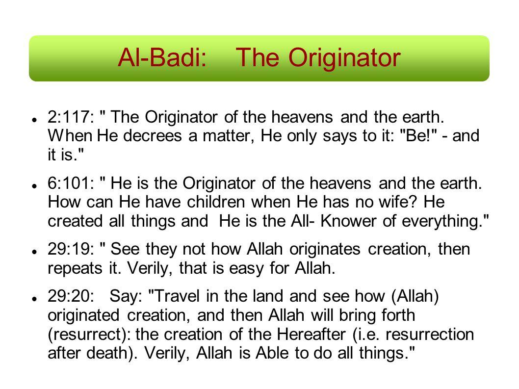 Al-Badi: The Originator