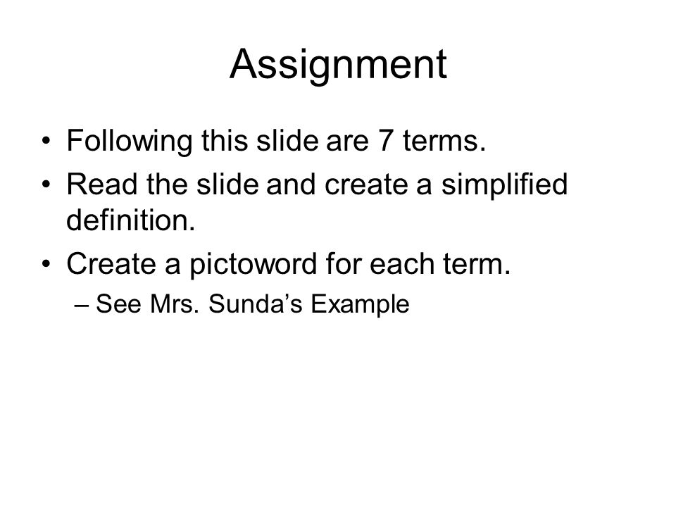 Assignment Following this slide are 7 terms.