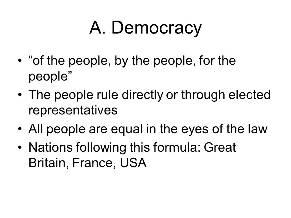 A. Democracy of the people, by the people, for the people