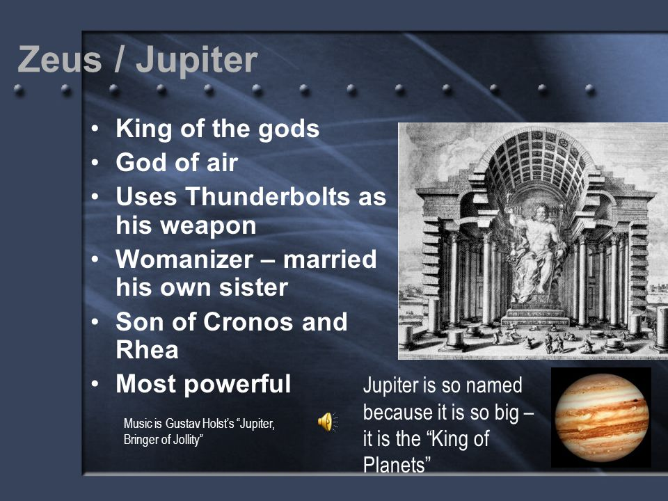 Zeus / Jupiter King of the gods God of air